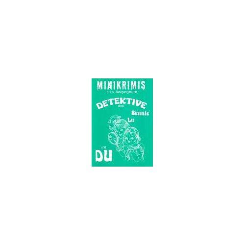 Monika Hirmer - Minikrimis, neue Rechtschreibung, 5./6. Jahrgangsstufe: Detektive sind Bennie Lu und Du - Preis vom 20.01.2020 06:03:46 h