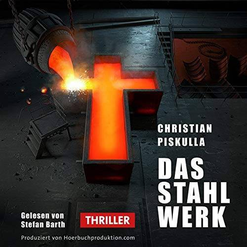 Piskulla Christian - Das Stahlwerk - Hörbuch - Preis vom 18.04.2021 04:52:10 h