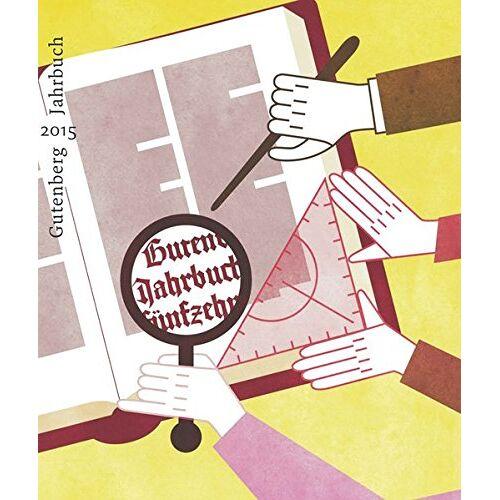 Stephan Füssel - Gutenberg-Jahrbuch 90 (2015): Im Auftrag der Gutenberg-Gesellschaft (Jahrbuch der Gutenberg-Gesellschaft) - Preis vom 21.10.2020 04:49:09 h