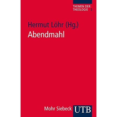 Hermut Löhr - Abendmahl (UTB S (Small-Format)) - Preis vom 06.05.2021 04:54:26 h