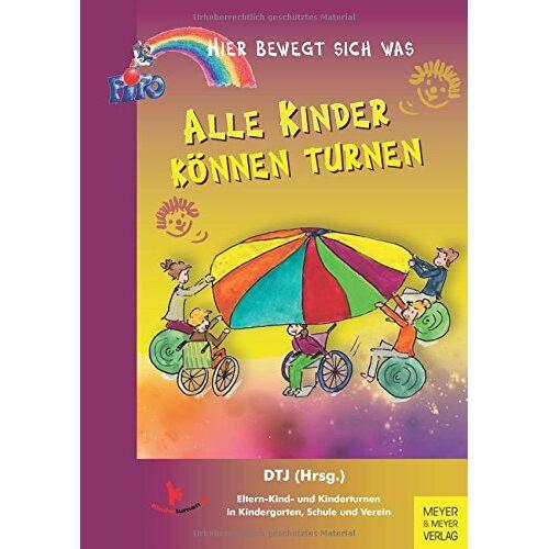 Deutsche Turnerjugend (Hrsg.) - Alle Kinder können turnen - Preis vom 14.04.2021 04:53:30 h