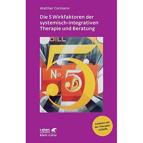Walter Cormann - Die 5 Wirkfaktoren der systemisch-integrativen Therapie und Beratung - Preis vom 11.05.2021 04:49:30 h