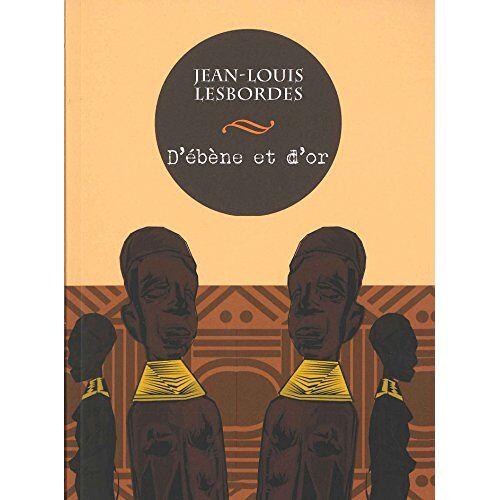 Jean-Louis Lesbordes - D'ébène et d'or - Preis vom 21.10.2020 04:49:09 h