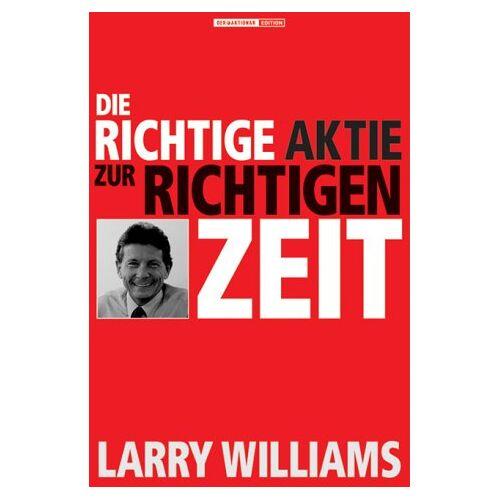 Williams, Larry R. - Die richtige Aktie zur richtigen Zeit - Preis vom 18.04.2021 04:52:10 h