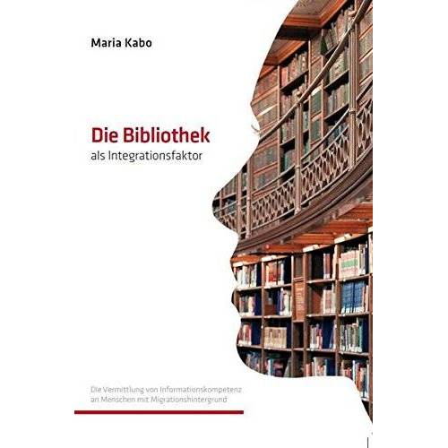 Maria Kabo - Die Bibliothek als Integrationsfaktor - Preis vom 16.01.2021 06:04:45 h