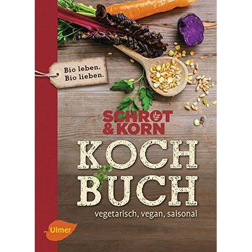 Schrot & Korn - Schrot&Korn Kochbuch: Vegetarisch, vegan, saisonal - Preis vom 05.09.2020 04:49:05 h
