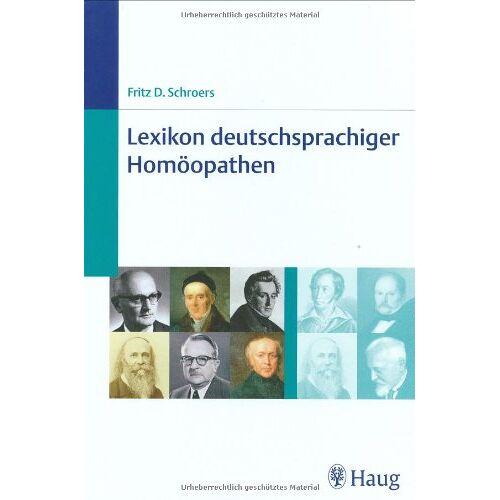 Schroers, Fritz D - Lexikon deutschsprachiger Homöopathen - Preis vom 20.10.2020 04:55:35 h