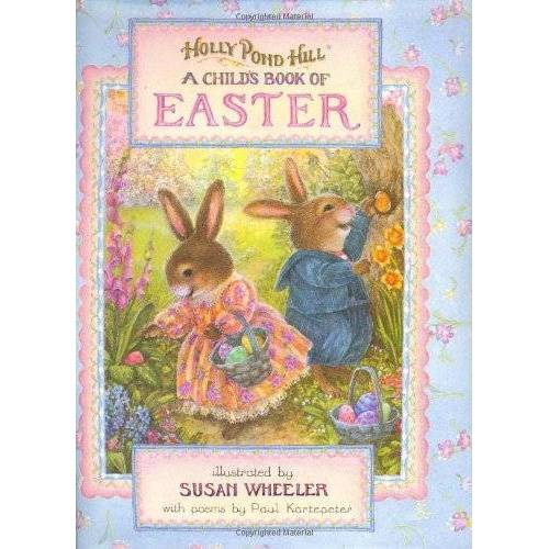 Paul Kortepeter - Holly Pond Hill: Child's Book of Easter - Preis vom 09.05.2021 04:52:39 h
