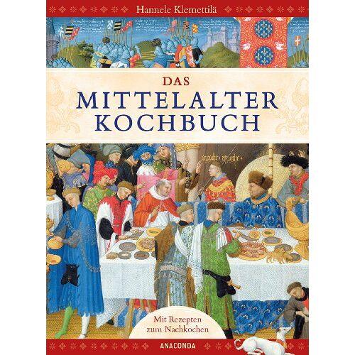 Hannele Klemettilä - Das Mittelalter-Kochbuch - Preis vom 15.04.2021 04:51:42 h