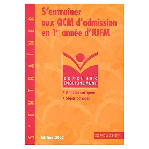 Guy Barussaud - S'entraîner aux QCM d'admission en 1ère année d'IUFM (Réussir) - Preis vom 14.05.2021 04:51:20 h