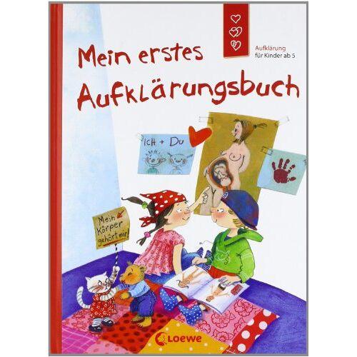 Dagmar Geisler - Mein erstes Aufklärungsbuch: Aufklärung für Kinder ab 5 - Preis vom 21.10.2020 04:49:09 h