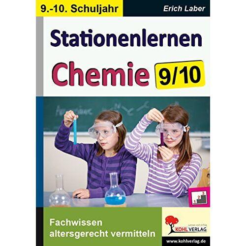 Erich Laber - Stationenlernen Chemie / Klasse 9-10: Fachwissen altersgerecht vermitteln im 9.-10. Schuljahr - Preis vom 06.05.2021 04:54:26 h