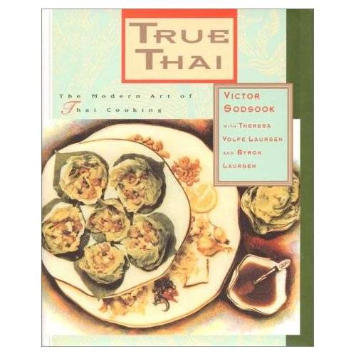 Victor Sodsook - True Thai: The Modern Art of Thai Cooking: Modern Art of Thai Cuisine - Preis vom 07.09.2020 04:53:03 h