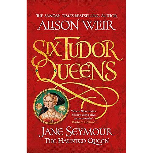 Alison Weir - Six Tudor Queens: Jane Seymour, The Haunted Queen: Six Tudor Queens 3 - Preis vom 21.10.2020 04:49:09 h