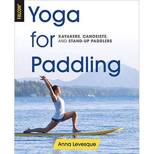 Anna Levesque - Yoga for Paddling - Preis vom 18.04.2021 04:52:10 h