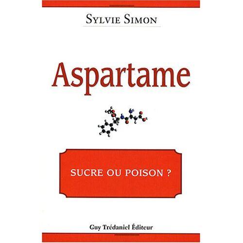 Sylvie Simon - L'aspartame : Sucre ou poison ? - Preis vom 04.09.2020 04:54:27 h