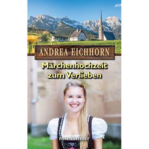 Andrea Eichhorn - Märchenhochzeit zum Verlieben - Preis vom 07.04.2020 04:55:49 h