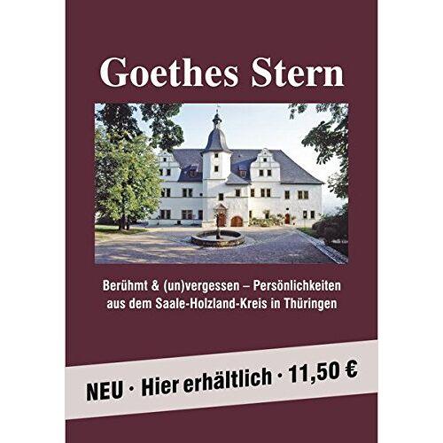 Saale-Holzland-Kreis Eisenberg - Goethes Stern: Berühmt und (un)vergessen - Persönlichkeiten aus dem Saale-Holzland-Kreis in Thüringen - Preis vom 12.04.2021 04:50:28 h