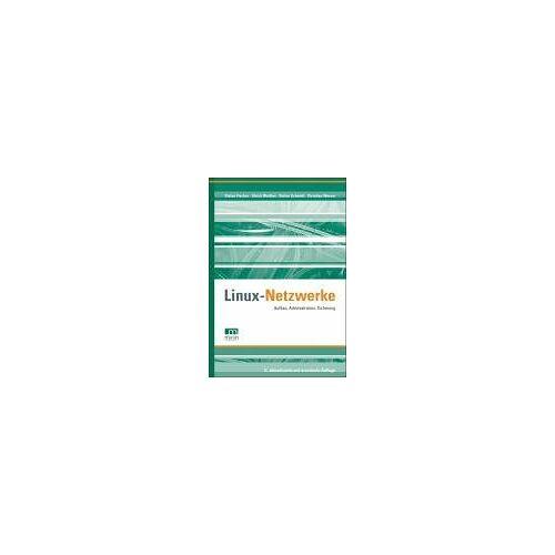 Stefan Fischer - Linux Netzwerke. Aufbau, Administration, Sicherung - Preis vom 24.01.2021 06:07:55 h