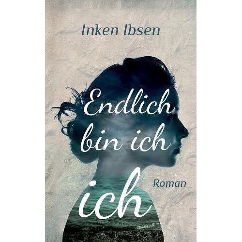 Inken Ibsen - Endlich bin ich ich - Preis vom 26.02.2021 06:01:53 h