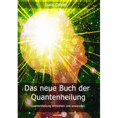 Isalie Onnen - Das neue Buch der Quantenheilung: Quantenheilung verstehen und anwenden - Preis vom 08.05.2021 04:52:27 h
