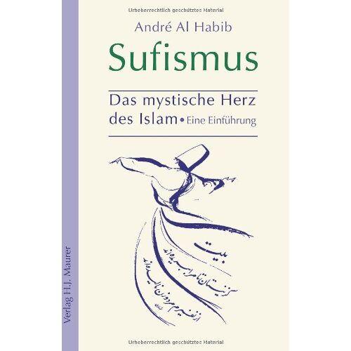 André Al Habib - Sufismus: Das mystische Herz des Islam - Preis vom 06.03.2021 05:55:44 h