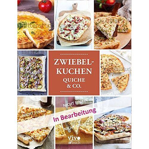 - Zwiebelkuchen, Quiche & Co - Preis vom 05.09.2020 04:49:05 h