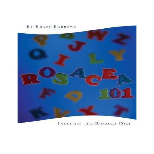 Brady Barrows - Rosacea 101: Includes the Rosacea Diet - Preis vom 20.10.2020 04:55:35 h