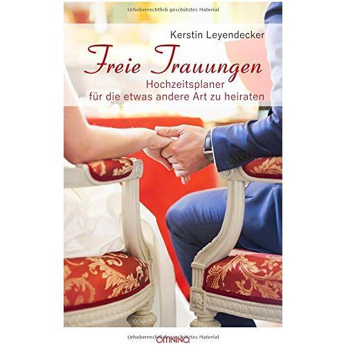 Kerstin Leyendecker - Freie Trauungen: Hochzeitsplaner für die etwas andere Art zu heiraten - Preis vom 31.03.2020 04:56:10 h