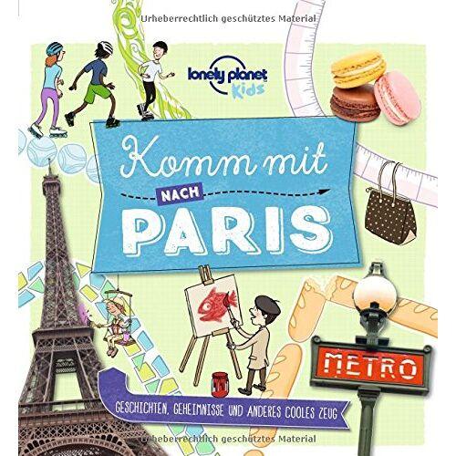 Lonely Planet - Komm mit nach Paris (Lonely Planet Kids) (Lonely Planet Kids Komm mit) - Preis vom 16.04.2021 04:54:32 h