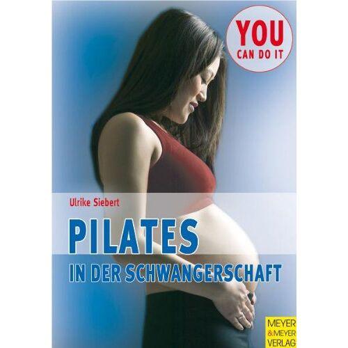 Ulrike Siebert - Pilates in der Schwangerschaft - Preis vom 15.10.2019 05:09:39 h