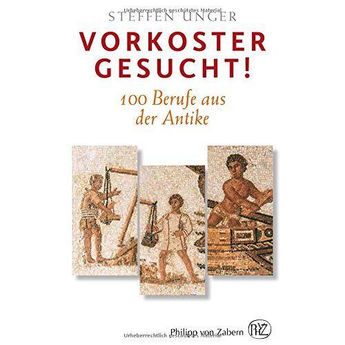 Steffen Unger - Vorkoster gesucht!: 100 Berufe aus der Antike - Preis vom 03.09.2020 04:54:11 h