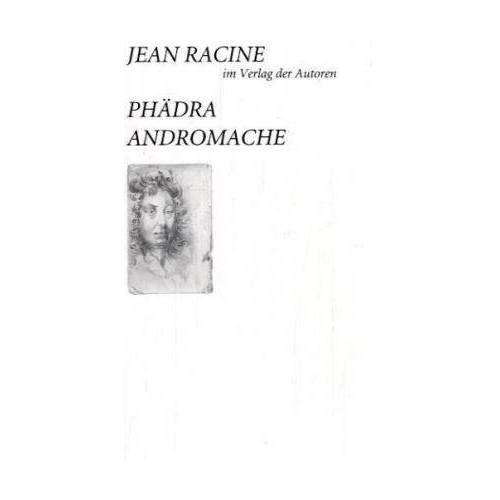 Jean Racine - RACINE, J: PHAEDRA ANDROMACHE - Preis vom 12.04.2021 04:50:28 h