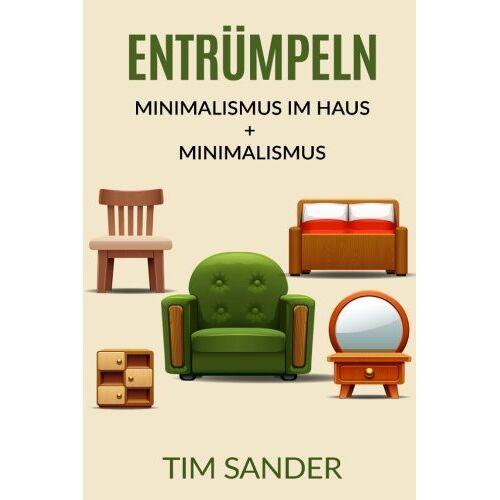Tim Sander - Entrümpeln: Minimalismus im Haus + Minimalismus - Preis vom 05.09.2020 04:49:05 h
