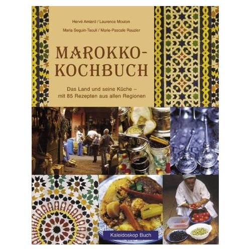 Hervé Amiard - Marokko-Kochbuch. Das Land und seine Küche - mit 85 Rezepten aus allen Regionen - Preis vom 05.09.2020 04:49:05 h