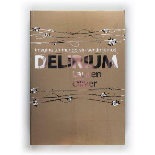Lauren Oliver - Delirium (Saga Delirium, Band 1) - Preis vom 20.10.2020 04:55:35 h
