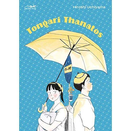 Hiroshi Uchiyama - Tongari Thanatos : La bosse de Moroha (LEZARD NOIR) - Preis vom 21.10.2020 04:49:09 h