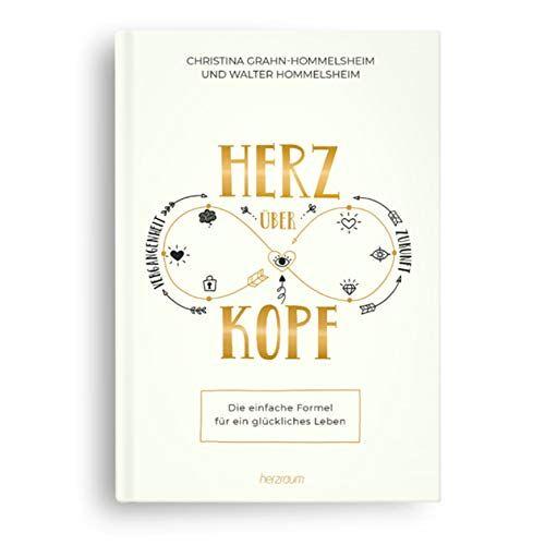 Christina Grahn-Hommelsheim, Walter Hommelsheim - Herz über Kopf - Die einfache Formel für ein glückliches Leben - Preis vom 09.04.2021 04:50:04 h