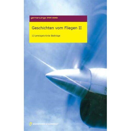 - Germanwings Story Award 2007. Geschichten vom Fliegen II: 13 preisgekrönte Beiträge - Preis vom 14.05.2021 04:51:20 h