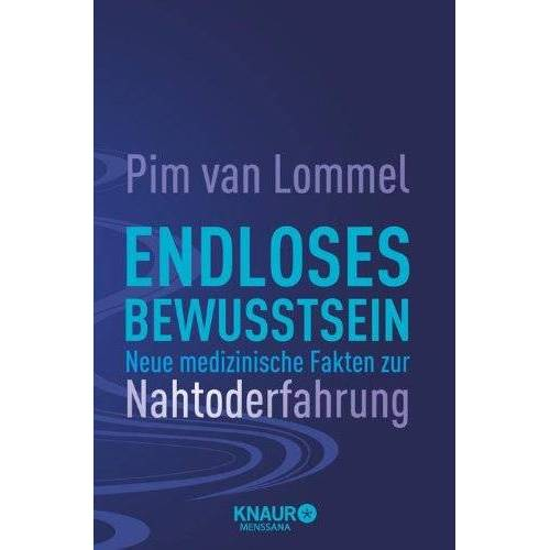 Lommel, Pim van - Endloses Bewusstsein: Neue medizinische Fakten zur Nahtoderfahrung - Preis vom 15.11.2019 05:57:18 h