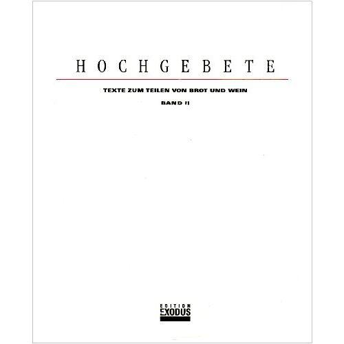 Ura Eigenmann - Hochgebete. Texte zum Teilen von Brot und Wein/Hochgebete II - Preis vom 22.02.2021 05:57:04 h