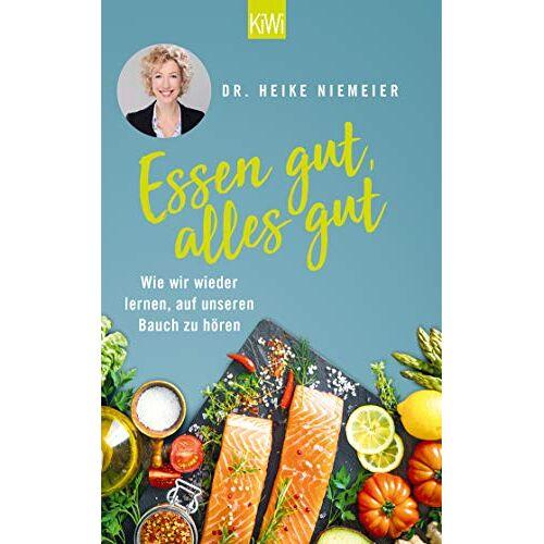 Niemeier, Dr. Heike - Essen gut, alles gut: Wie wir wieder lernen, auf unseren Bauch zu hören - Preis vom 21.01.2021 06:07:38 h