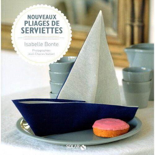 Isabelle Bonte - Pliages de serviettes - Preis vom 20.10.2020 04:55:35 h
