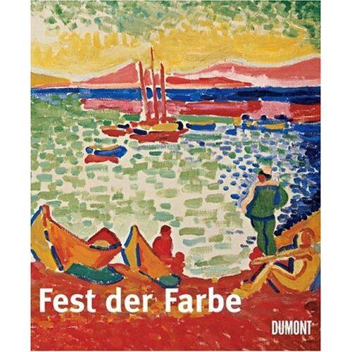 Tobia Bezzola - Fest der Farbe. Die Sammlung Merzbacher - Mayer - Preis vom 28.02.2021 06:03:40 h
