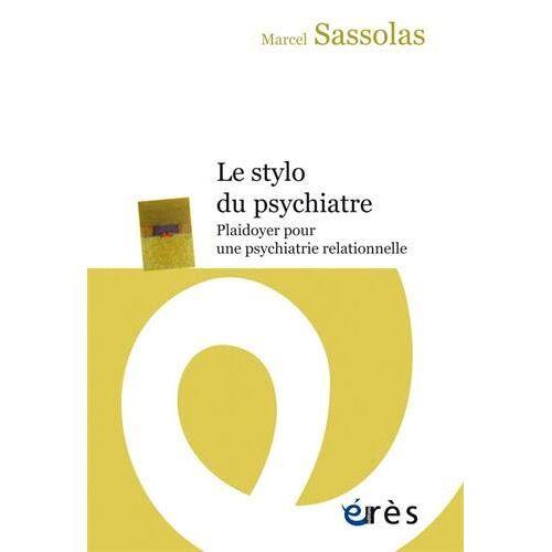 - Le stylo du psychiatre: Plaidoyer pour une psychiatrie relationnelle (Questions De Psychiatrie) - Preis vom 25.02.2021 06:08:03 h