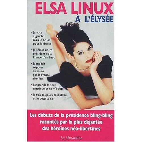 Elsa Linux - Elsa Linux à l'Elysée - Preis vom 20.10.2020 04:55:35 h