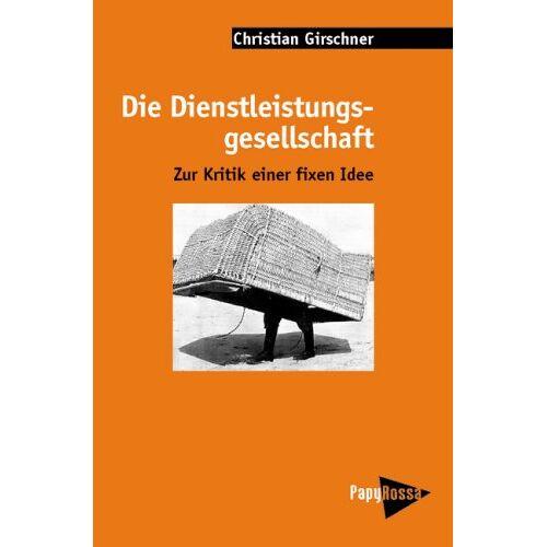 Christian Girschner - Die Dienstleistungsgesellschaft - Preis vom 25.02.2021 06:08:03 h