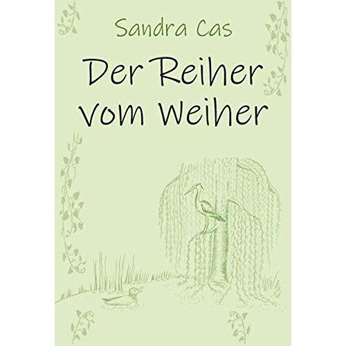 Sandra Cas - Der Reiher vom Weiher: Sandra Cas - Preis vom 16.04.2021 04:54:32 h