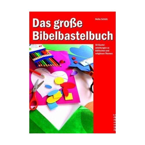Heike J. Schütz - Das große Bibelbastelbuch: 50 Bastelanleitungen zu biblischen und religiösen Themen - Preis vom 12.04.2021 04:50:28 h