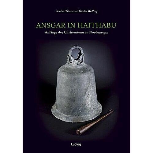 Reinhart Staats - Ansgar in Haithabu - Anfänge des Christentums in Nordeuropa - Preis vom 20.10.2020 04:55:35 h
